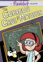 Fizzlebit, Chapter 4: The Curious Case of McTuffin