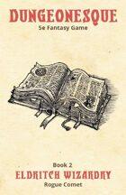 Dungeonesque White Box Book 2: Eldritch Wizardry