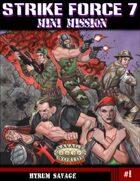 [Savage Worlds] Strike Force 7 Savaged! Mini-Mission #1