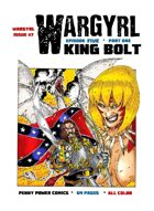 Wargyrl #7: King Bolt Part One