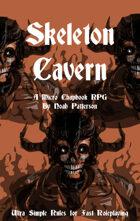 Skeleton Cavern: A Micro Chapbook RPG