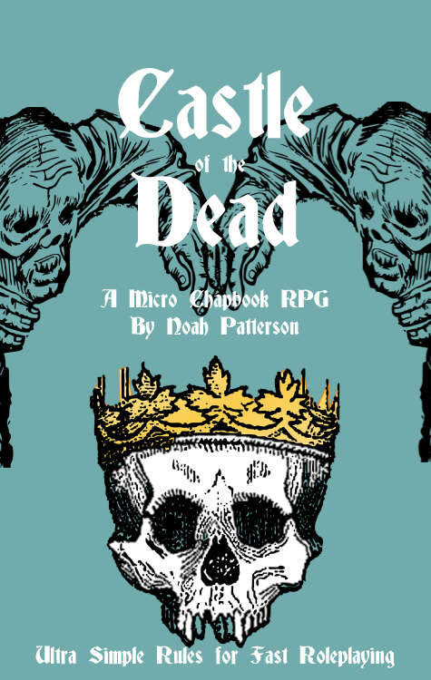Castle of the Dead: A Micro Chapbook RPG