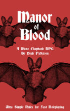 Manor of Blood: A Micro Chapbook RPG