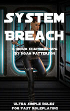 System Breach: A Scifi Micro Chapbook RPG