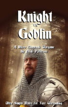 Knight Vs Goblin: A Micro Chapbook Wargame