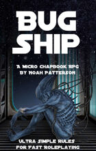 Bug Ship: A Scifi Micro Chapbook RPG
