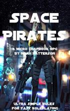 Space Pirates: A Scifi Micro Chapbook RPG