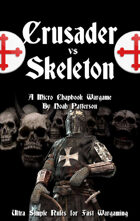Crusader Vs Skeleton: A Micro Chapbook Wargame