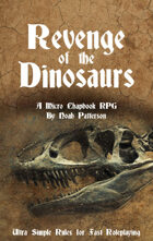 Revenge of the Dinosaurs: A Micro Chapbook RPG