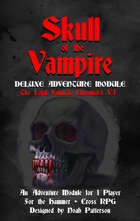 Skull of the Vampire: Deluxe Adventure Module