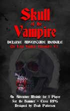 Skull of the Vampire: Deluxe Adventure Module