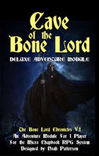 Cave of the Bone Lord: The Bone Lord Chronicles V.1
