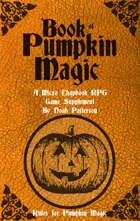 Book of Pumpkin Magic: A Micro Chapbook RPG Supplement