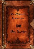 Mad Wizard's Lab - 100 Orc Names