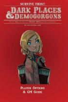 DARK PLACES & DEMOGORGONS - Player Options & GM Guide