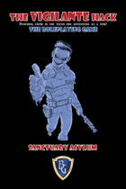 The Vigilante Hack - SANCTUARY ASYLUM