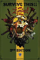 SURVIVE THIS!! Zombies! 2nd Edition - Core Rule Book