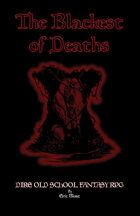 The Blackest of Deaths - Dire Old School Fantasy RPG (Ashcan Version)