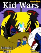 Kid Wars: Episode 1 - Saga 1