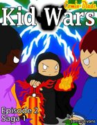 Kid Wars - Episode 2, Saga 1