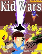 Kid Wars - Episode 5, Saga 1
