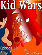 Kid Wars - Episode 10, Saga 2