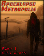 Apocalypse Metropolis: Part 1 City Limits