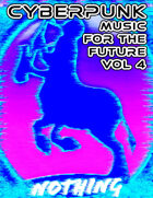 Jonny Nothing's Cyberpunk Jams: Music for the Future Volume 4