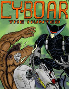 Cy-Boar #2: The Hunted