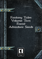 Fantasy Tales Volume Two: Forest Adventure Seeds