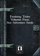 Fantasy Tales Volume Four: Sea Adventure Seeds