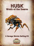 Husk: Wrath of the Swarm