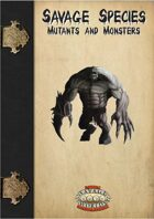 Savage Species: Mutants and Monsters