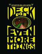Deck of Even More Things