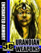 Enchanted Armory: Uranoians