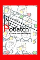 Potlatch: A Game About Economics + Status Tokens [BUNDLE]
