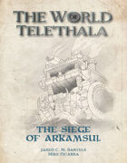 The Siege of Arkamsul - A Tele'Thala Mini Adventure