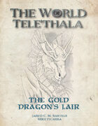 The Gold Dragon's Lair - A Tele'Thala Mini Adventure