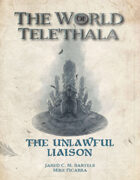 The Unlawful Liaison - A Tele'Thala Mini Adventure
