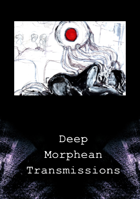Player Materials for Deep Morphean Transmissions