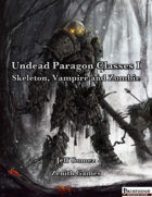 Undead Paragon Classes: Skeleton, Zombie and Vampire