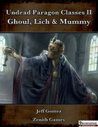 Undead Paragon Classes II: Ghoul, Lich and Mummy