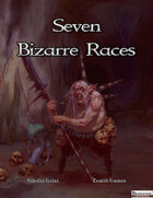 Seven Bizarre Races