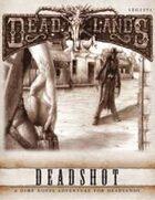 Deadlands Dime Novel #2 - Deadshot