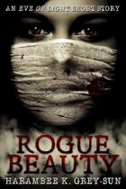 Rogue Beauty: An Eve of Light Short Story