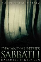 Deviant-Hunter's Sabbath: An Eve of Light Short Story