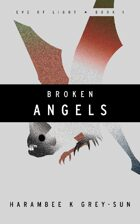 Broken Angels (Eve of Light, Book I)