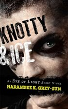 Knotty & Ice: An Eve of Light Short Story