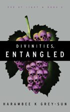 Divinities, Entangled (Eve of Light, Book II)