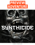 Synthicide Preview Adventure